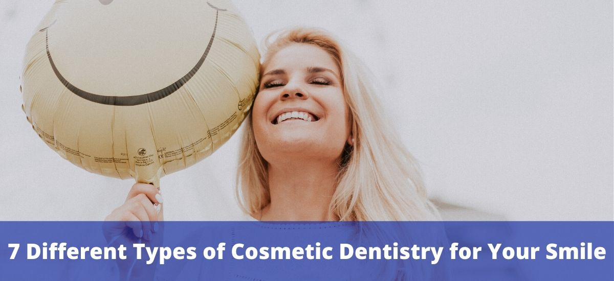 7 Different Types of Cosmetic Dentistry for Your Smile