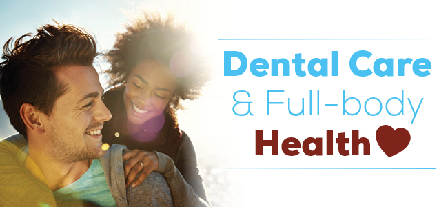 Dental Care and Full Body Health