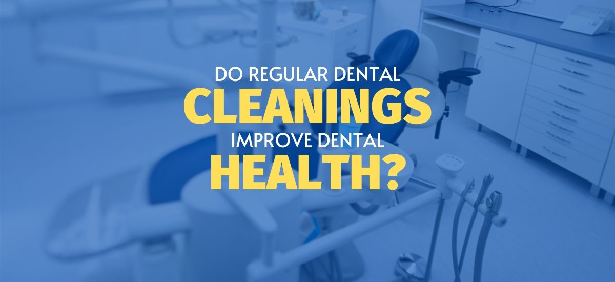Do regular dental cleanings improve dental health words over a blue-hued dentist chair