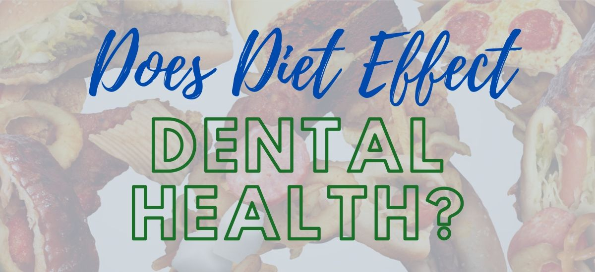 Does Diet Effect Dental Health words over picture of food