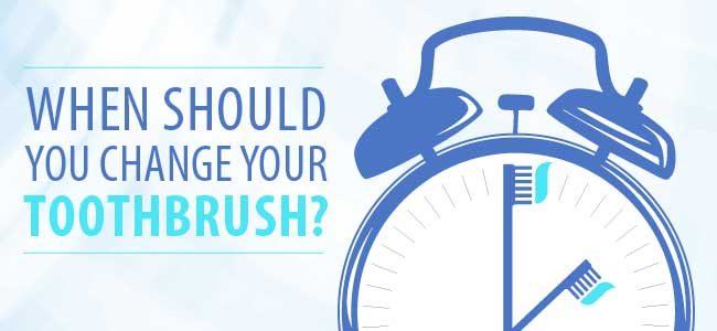 when should you change your toothbrush