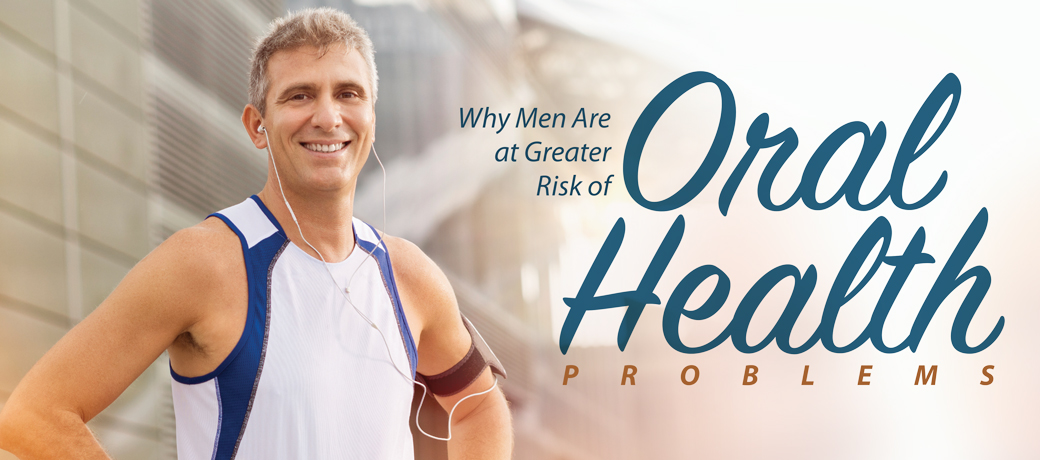 why men are at greater risk of oral health problems header image