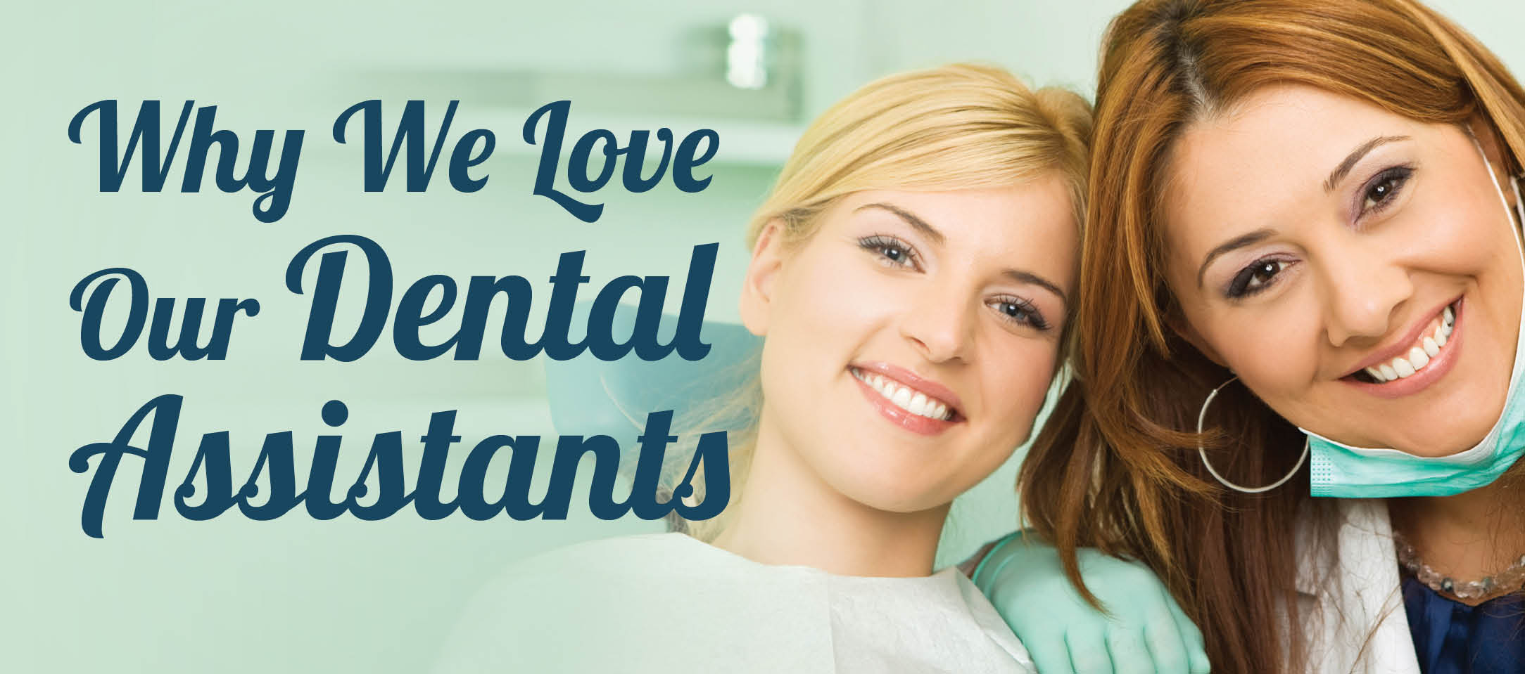 why we love our dental assistants header image