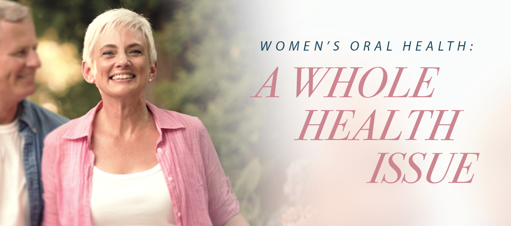 women's oral heal: a whole health issue header image